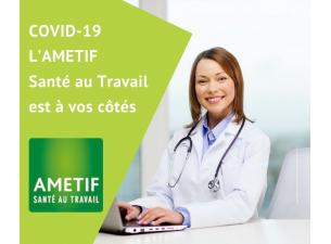 COVID-19 L'AMETIF Santé au Travail est à vos côtés