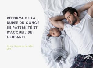 Réforme de la durée du congé de paternité et d'accueil de l'enfant: ce qui change au 1er juillet 2021