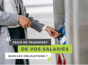 Frais de transport de vos salariés : quelles obligations ?