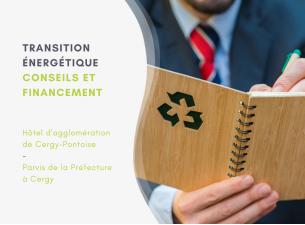 Transition énergétique, conseils et financements